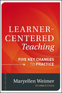 Learner-Centered Teaching - Five Key Changes to Practice